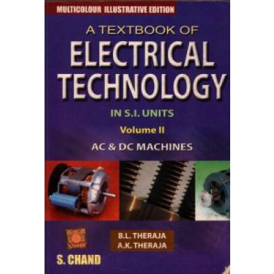 Textbook of Electrical Technology : AC and DC Machines (Volume - 2)